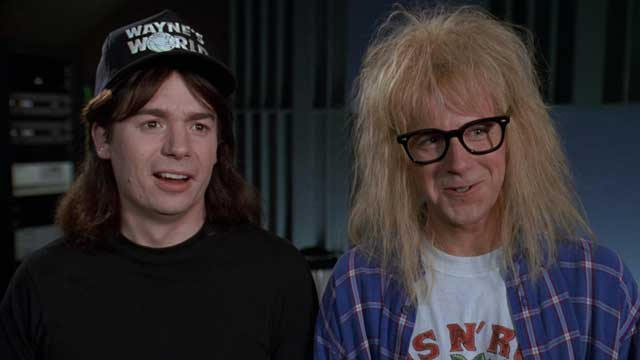Wayne and Garth.